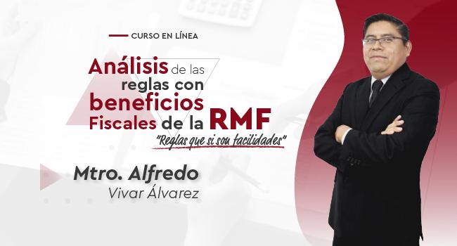 """""""Análisis de las reglas con beneficios fiscales de la RMF"""""""